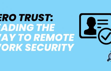 Zero trust for remote work