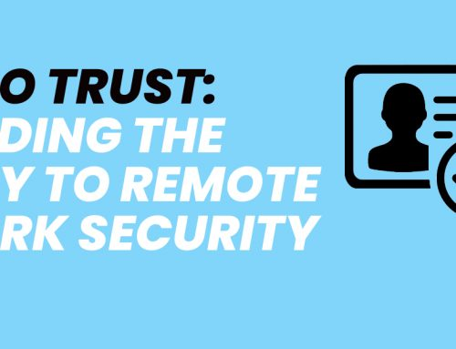 The Importance of Zero Trust for Remote Work Security 🔒