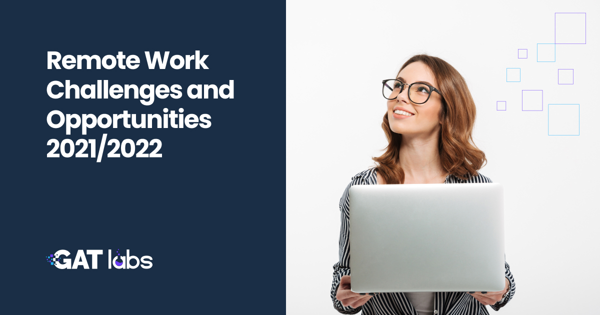 Remote Work Challenges and Opportunities 2021/2022 1